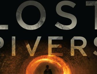 Lost Rivers, The Documentary